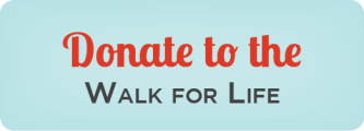 Donate to the Walk For Life